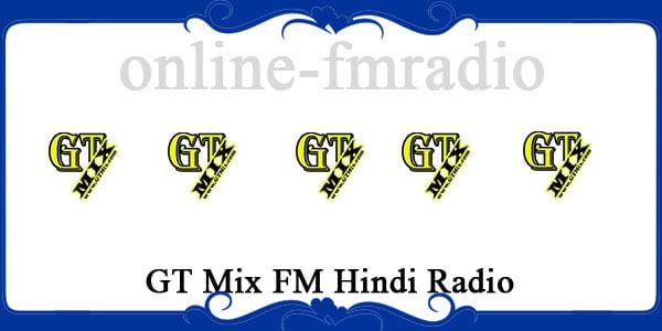 GT Mix FM Hindi Radio