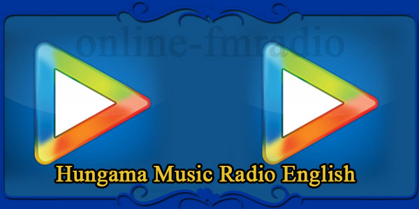 Hungama Music Radio English