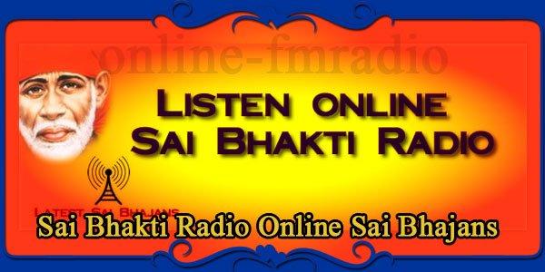 Sai Bhakti Radio Online Sai Bhajans