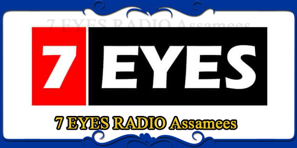 7 EYES RADIO Assamees