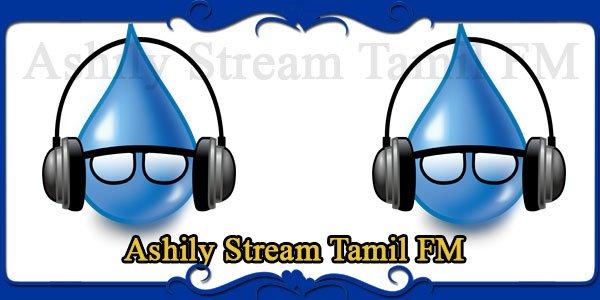 Ashily Stream Tamil FM