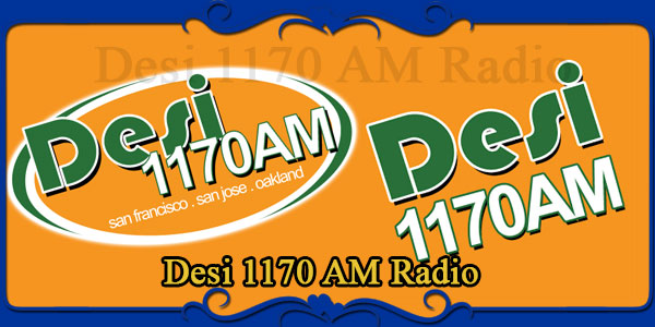 Desi 1170 AM Radio