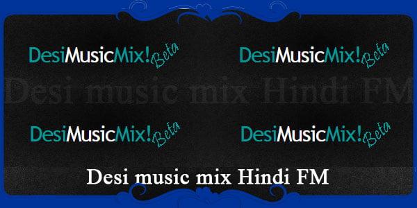 Desi music mix Hindi FM