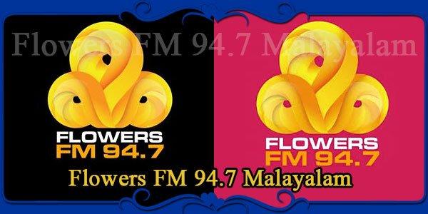 Flowers FM 94.7 Malayalam