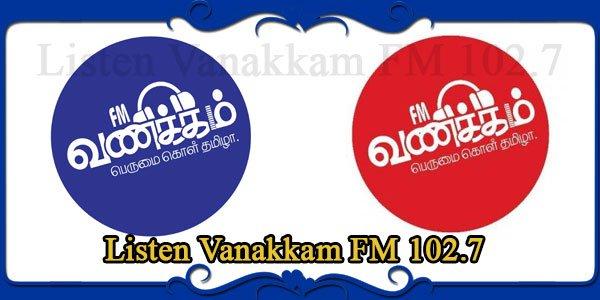 Listen Vanakkam FM 102.7