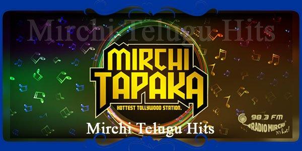 Mirchi Telugu Hits