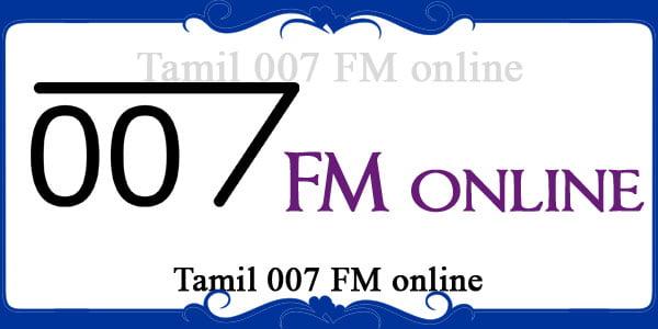 Tamil 007 FM online