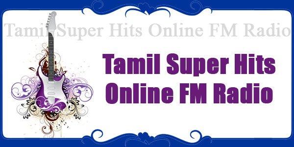 Tamil Super Hits Online FM Radio
