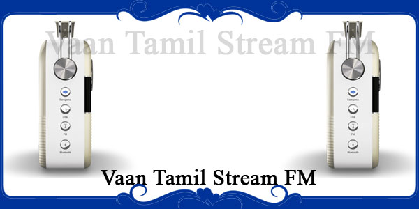 Vaan Tamil Stream FM