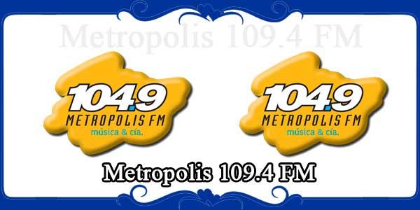Metropolis 109.4 FM