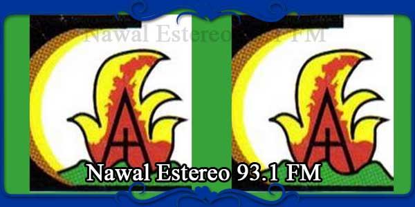 Nawal Estereo 93.1 FM