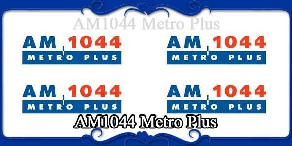 AM1044 Metro Plus