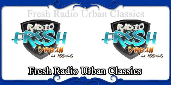 Fresh Radio Urban Classics