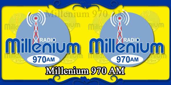 Millenium 970 AM