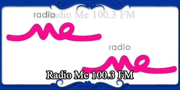Radio Me 100.3 FM