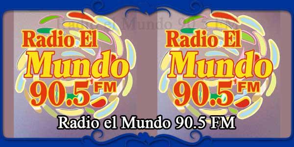 Radio el Mundo 90.5 FM
