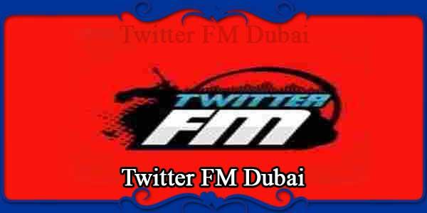 Twitter FM Dubai
