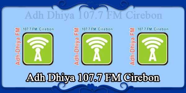 Adh Dhiya 107.7 FM Cirebon
