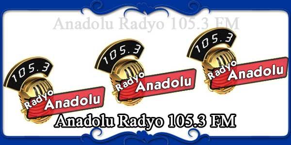 Anadolu Radyo 105.3 FM