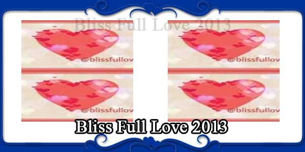 Bliss Full Love 2013