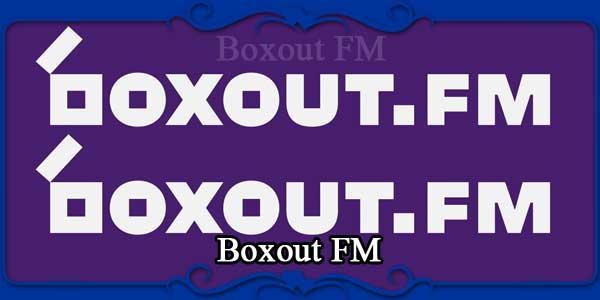 Boxout FM