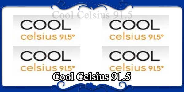Cool Celsius 91.5