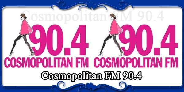 Cosmopolitan FM 90.4