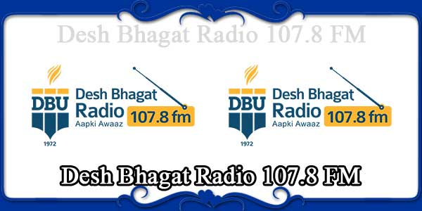Desh Bhagat Radio 107.8 FM