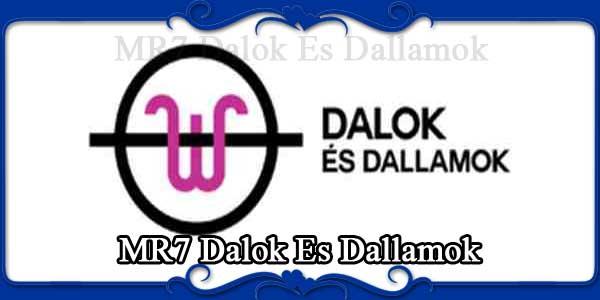 MR7 Dalok Es Dallamok