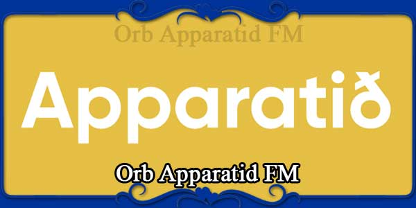 Orb Apparatid FM