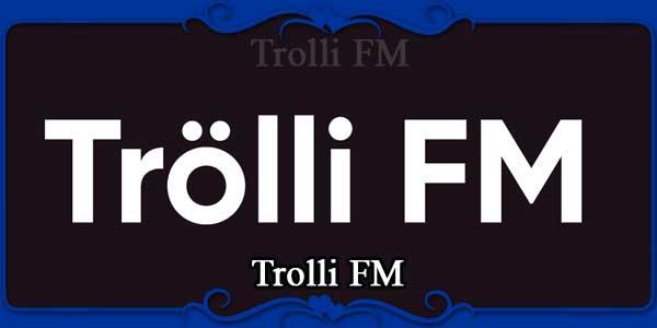 Trolli FM