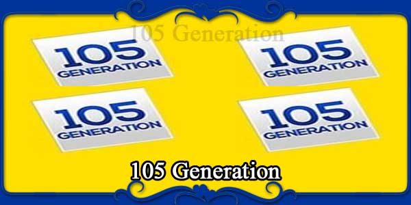 105 Generation