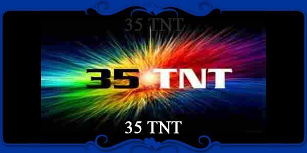 35 TNT