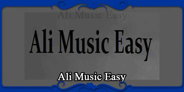 Ali Music Easy