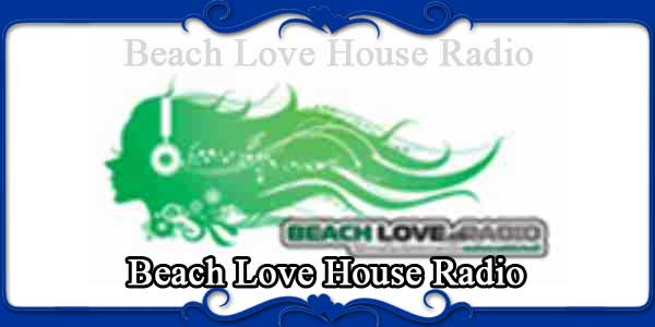 Beach Love House Radio