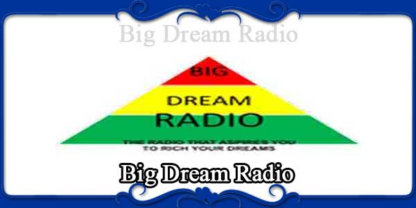 Big Dream Radio
