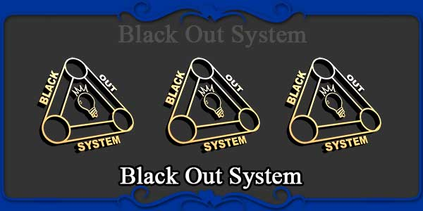 Black Out System