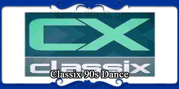 Classix 90s Dance