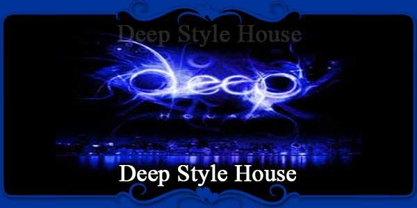 Deep Style House