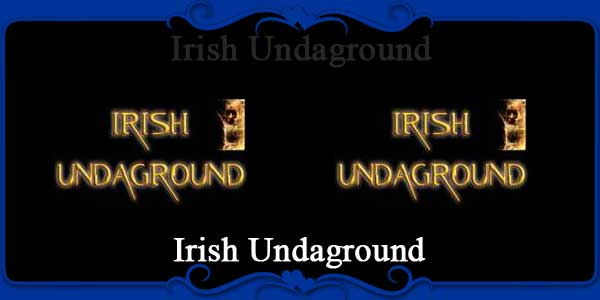 Irish Undaground