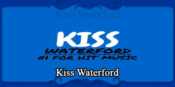Kiss Waterford