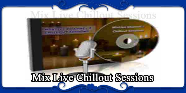 Mix Live Chillout Sessions