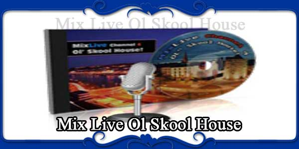Mix Live Ol Skool House
