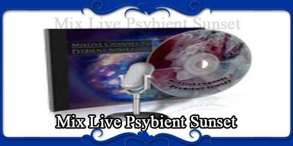 Mix Live Psybient Sunset