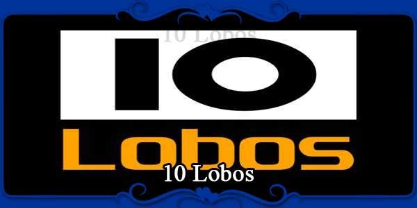 10 Lobos