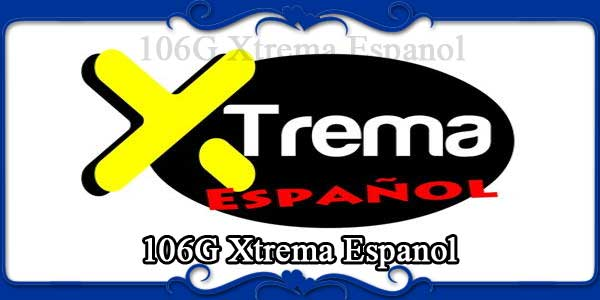 106G Xtrema Espanol