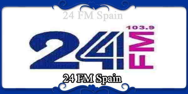24 FM Spain