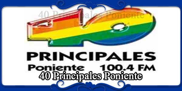 40 Principales Poniente