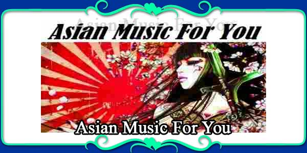 Asian Music For You