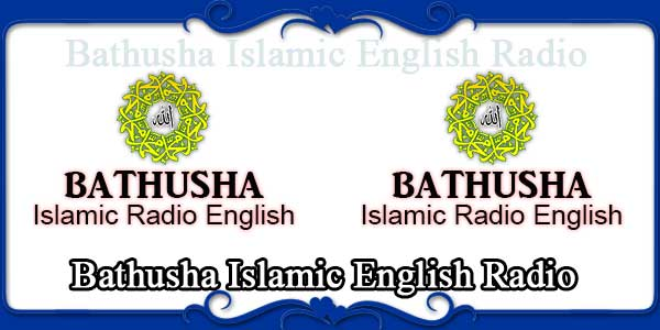 Bathusha Islamic English Radio